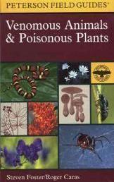 A Field Guide to Venomous Animals and Poisonous Plants