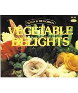 Quick & Delicious Vegetable Delights Cookbook b... - $4.99