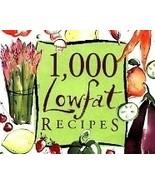 1,000 Lowfat Recipes Cookbook (1,000 Recipes Se... - $8.99