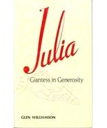Julia: Giantess in Generosity: The Story of Jul... - $20.00