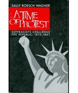 A Time of Protest: Suffragists Challenge the Re... - $3.95