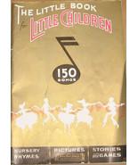 The Little Book for Little Children 1935 Songs ... - $6.00