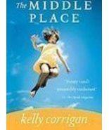 Middle Place Kelly Corrigan Cancer Survivor Nov... - $1.00