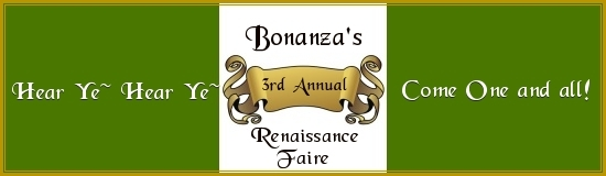 Hear ye! Hear Ye! Lords and Ladies! The time has come to sign up for The 3rd Annual Renaissance Faire here at Bonanza! Saturday, October 1st, 2011 through Monday, October 31st, 2011