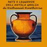 """Miti e leggende dell'antica Grecia [Myths and Legends of Ancient Greece]: da""""Il libro delle meraviglie"""" e """"I racconti di Tanglewood"""""""