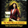 Wild Rose of Lancaster: The Wild Rose Series, Book 1