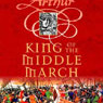 King of the Middle March: Arthur