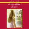 Change of heart unabridged audiobook