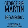 Dreamsongs, Section 2: The Filthy Pro, from Dreamsongs (Unabridged Selections)