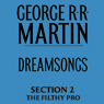 Dreamsongs section 2 the filthy pro from dreamsongs unabridged selections unabridged audiobook