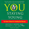 You staying young the owners manual for extending your warranty audiobook