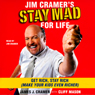 Jim cramers stay mad for life get rich stay rich make your kids even richer audiobook