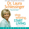 Stop whining start living unabridged audiobook