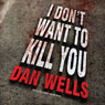 I Don't Want to Kill You: John Cleaver Series #3