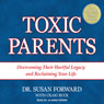 Toxic parents overcoming their hurtful legacy and reclaiming your life unabridged audiobook