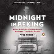 Midnight in peking how the murder of a young englishwoman haunted the last days of old china unabridged audiobook