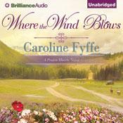 Where the wind blows a prairie hearts novel book 1 unabridged audiobook