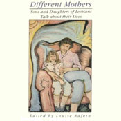 Different mothers sons and daughters of lesbians talk about their lives unabridged audiobook