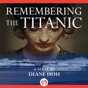Remembering the titanic a novel unabridged audiobook