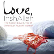Love inshallah the secret love lives of american muslim women unabridged audiobook