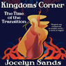 Kingdoms' Corner: The Time of the Transition