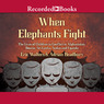 When Elephants Fight: The Lives of Children in Conflict in Afghanistan, Bosnia, Sri Lanka, Sudan, And Uganda