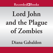 Lord john and the plague of zombies a lord john novella unabridged audiobook
