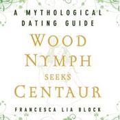 Wood nymph seeks centaur a mythological dating guide unabridged audiobook