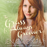 The Grass Is Always Greener: A Belles Novel, Book 3