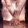 The Ballad of Aramei: The Darkwoods Trilogy, Book 3