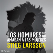 Los hombres que no amaban a las mujeres men who hate women trilogia millennium libro 1 millennium trilogy book 1 unabridged audiobook