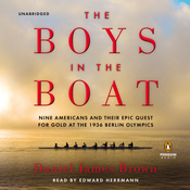 The boys in the boat nine americans and their epic quest for gold at the 1936 berlin olympics unabridged audiobook