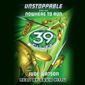 The 39 clues unstoppable nowhere to run book one unabridged audiobook