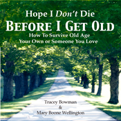 Hope i dont die before i get old how to survive old age you own or someone you love unabridged audiobook