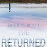 The Returned: A Novel