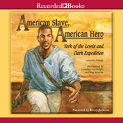 American slave american hero york of the lewis and clark expedition unabridged audiobook