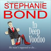In deep voodoo mojo louisiana humorous mystery series book 1 unabridged audiobook