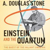 Einstein and the quantum the quest of the valiant swabian unabridged audiobook