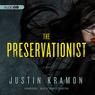 The Preservationist: A Novel