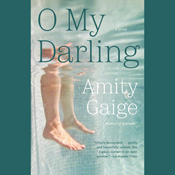 O my darling a novel unabridged audiobook
