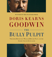 The bully pulpit theodore roosevelt william howard taft and the golden age of journalism audiobook