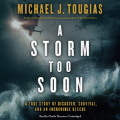 A storm too soon a true story of disaster survival and an incredible rescue unabridged audiobook