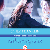 Balancing acts chalet girls 1 unabridged audiobook