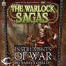 Instruments of War: The Warlock Sagas, Volume One