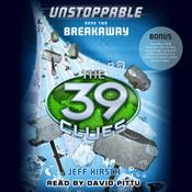 The 39 clues unstoppable book 2 breakaway unabridged audiobook