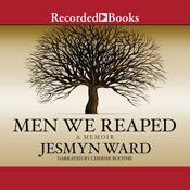 Men we reaped a memoir unabridged audiobook