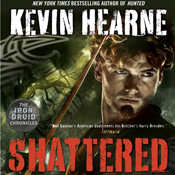 Shattered the iron druid chronicles book 7 unabridged audiobook