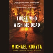 Those who wish me dead unabridged audiobook