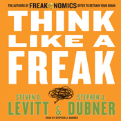 Think like a freak the authors of freakonomics offer to retrain your brain unabridged audiobook