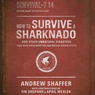 How to survive a sharknado and other unnatural disasters fight back when monsters and mother nature attack unabridged audiobook
